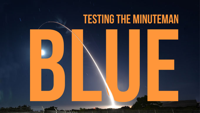 BLUE: Testing the Minuteman