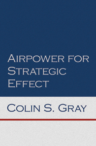 Airpower for Strategic Effect book cover