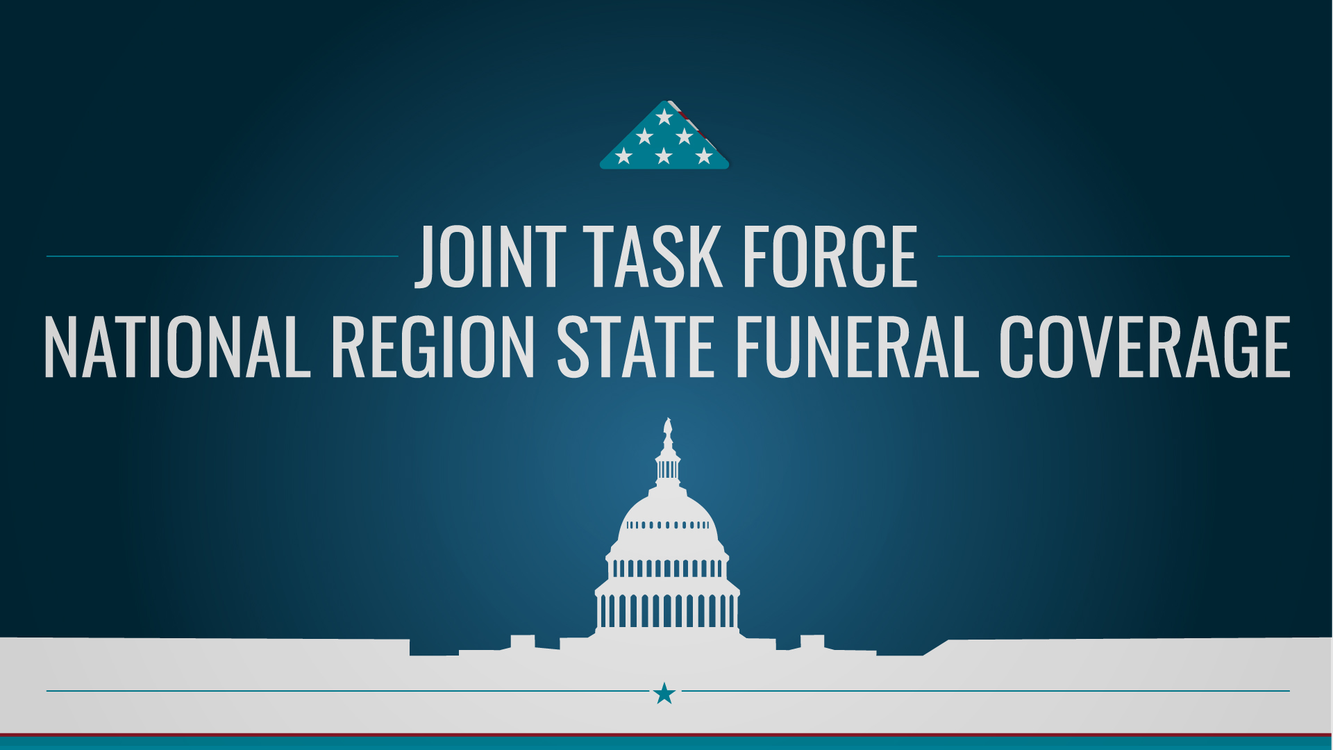 Joint Task Force – National Region State Funeral Coverage